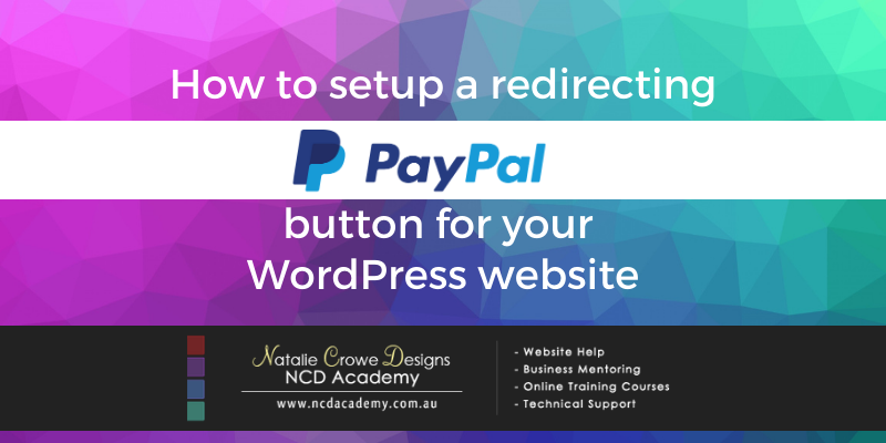Natalie Crowe Designs Free Video Tutorial on Setting Up A Redirecting PayPal Button